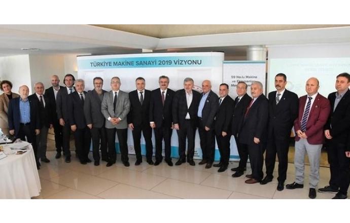 Türkiye makine sanayi 2019 vizyonunu belirledi