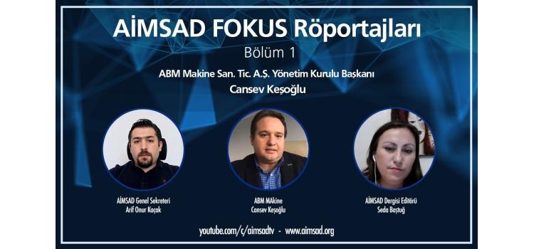 Fokus Röportaj Serisi 1. Bölüm ABM Makine Yönetim Kurulu Başkanı Cansev Keşoğlu